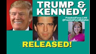 Trump & Kennedy Released! 7-16-21