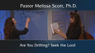 Deuteronomy 4:15-31 Are You Drifting? Seek the Lord.