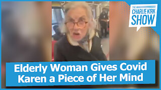 Elderly Woman Gives Covid Karen a Piece of Her Mind