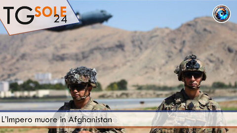 TgSole24 - 27 agosto 2021 - L'Impero muore in Afghanistan