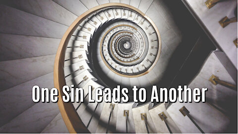"""""""One Sin Leads to Another"""" - Worship Service"""