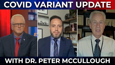 FlashPoint: Covid Variant UPDATE with Dr. Peter McCullough   ANTIBODIES ARE BETTER!