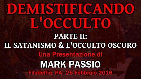 Demistificando l'Occulto, Parte II: Il Satanismo e l'Occulto Oscuro (Mark Passio, ITA)