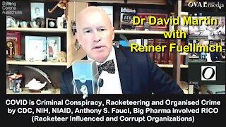 2021 JUL 09 Fauci, Pharma, RICO, USA, Manufactured Illusion. Dr David Martin with Reiner Fuellmich