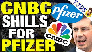 SHAMELESS: CNBC Shilling Pfizer Propaganda As News