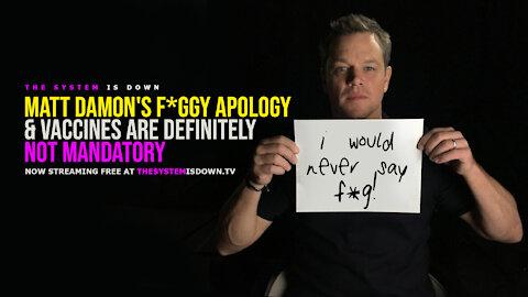 260: Matt Damon's F*ggy Apology & Vaccines are Definitely NOT Mandatory