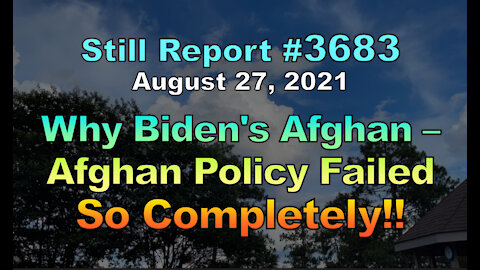 Why Biden's Afghan Policy Failed So Completely!!, 3683