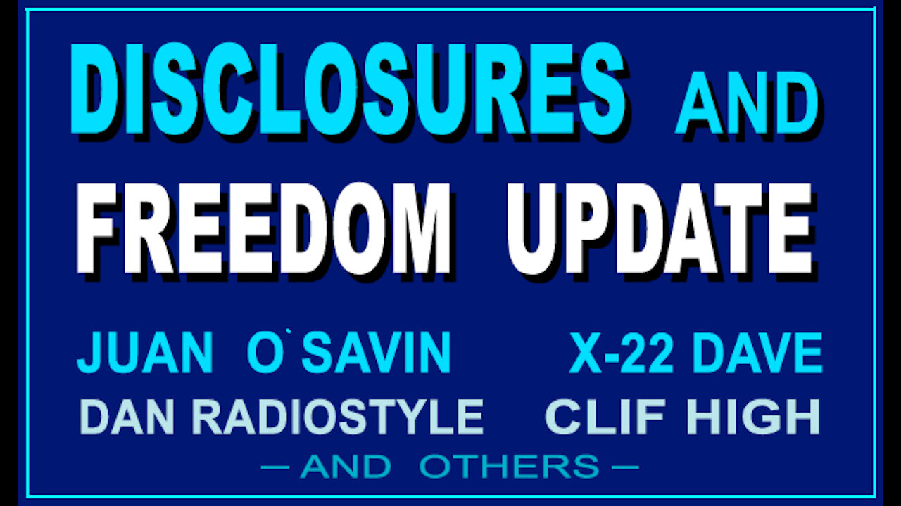 Juan O Savin - Disclosures & Freedom Update! - Clif High & Dave From X22Report!! - Must Video
