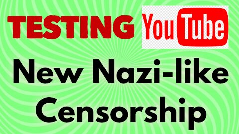 Testing The Limits Of YouTube's New Nazi-Like Censorship!