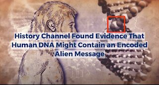 History Channel Found Evidence That Human DNA Might Contain an Encoded Alien Message