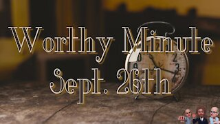 Worthy Minute - September 26th 2020
