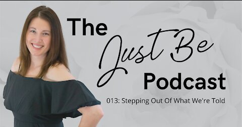 013: Stepping Out Of What We're Told
