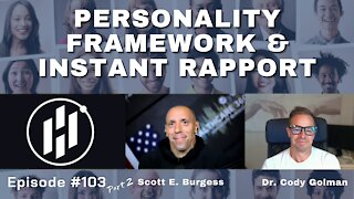 Personality Framework and Instant Rapport *Part 2* with Dr. Cody Golman