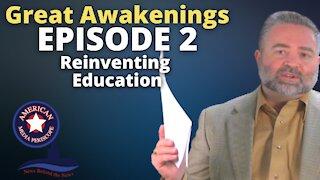 Reinventing Education | Great Awakening Ep. 2