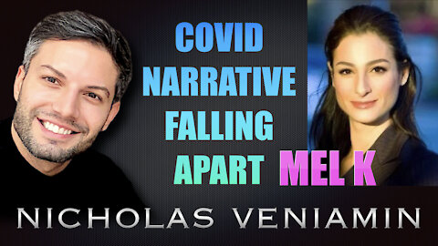 Mel K Discusses Covid Narrative Falling Apart with Nicholas Veniamin