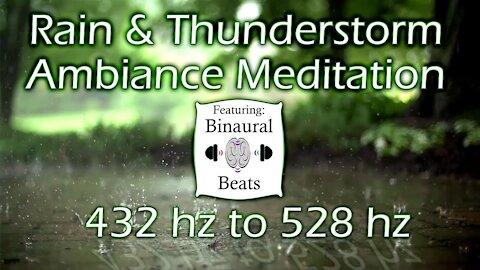 Rain & Thunderstorm Ambiance Meditation with 432 hz to 528 hz Binuaral Beats Delta Brainwaves