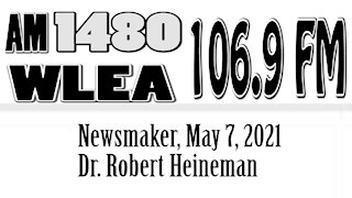 Wlea, Newsmaker, May 7, 2021, Dr. Robert Heineman