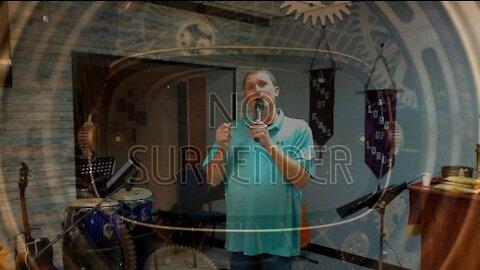 No Surrender Part 6: See (10/17/21)