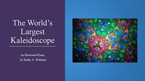 The World's Largest Kaleidoscope