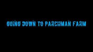 Going Down to Parchman Farm: