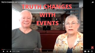 TRUTH CHANGES WITH EVENTS