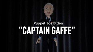Puppet Joe Biden - Captain Gaffe