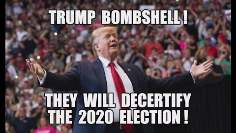 Trump BOMBSHELL! They Will DECERTIFY The 2020 Election! Trump's Epic Return As President!