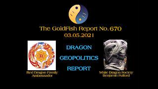 The GoldFish Report No. 670 - Dragon Geopolitics Report