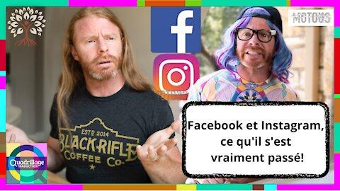Facebook et Instagram, ce qu'il s'est vraiment passé !