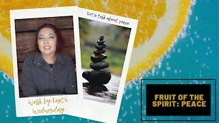 Walk by Faith Wednesday | Fruit of the Spirit: Peace