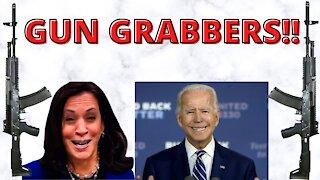 GUN GRABBERS ARE COMING!!!
