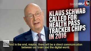 VIDEO: Klaus Schwab Called for Global Health Pass Tracker Chips in 2016