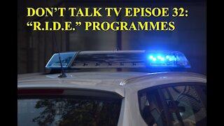 Don't Talk TV Episode 32: RIDE Programs