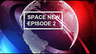 Space News Episode 2
