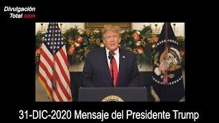 31-DIC-2020 Mensaje del Presidente Trump (en español)