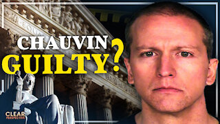 Chauvin Found Guilty: Judicial System Under Threat | Clear Perspective
