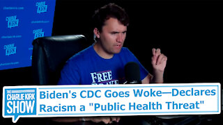 "Biden's CDC Goes Woke—Declares Racism a ""Public Health Threat"""