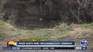 Groundbreaking today for River North Park