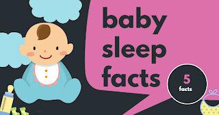 5 BABY SLEEP FACTS TO HELP YOUR BABY SLEEP BETTER