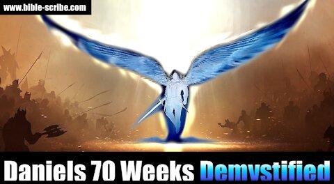 Daniel's 70 Weeks Demystified