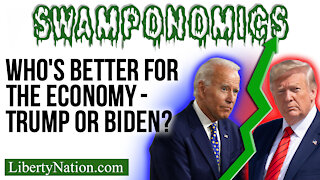 Who's Better for the Economy - Trump or Biden? - Swamponomics