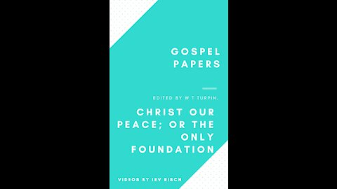 Christ Our Peace; or the Only Foundation