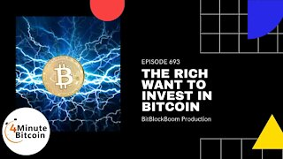 The Rich Want To Invest In Bitcoin