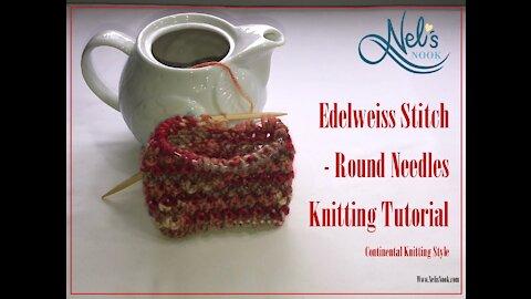 Edelweiss Stitch - Round Needles Tutorial - Continental Knitting