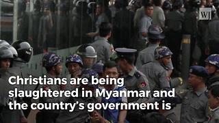 Secret Genocide: Thousands of Myanmar Christians Killed, Pregnant Women Raped
