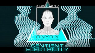 Singularity - Sentient Electricity, Onyrix / Dino Olivieri - EDM Synthwave - 電子音楽