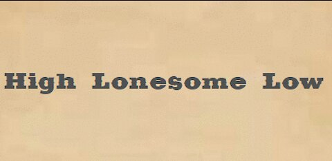 High Lonesome Low