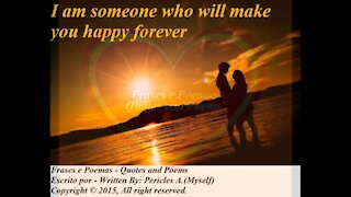 I am someone who will make you happy [Quotes and Poems]
