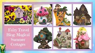 Teelie's Fairy Garden | Fairy Travel Blog Magical Summer Cottages | Teelie Turner