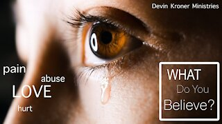 Abuse. Pain. Love. What Do You Believe? (Episode 2)